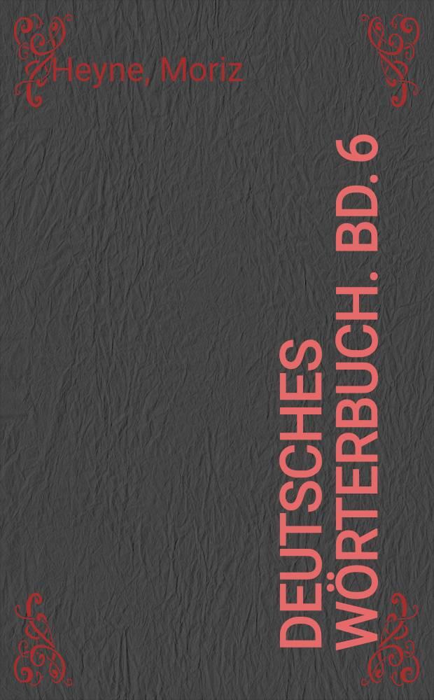 Deutsches Wörterbuch. Bd. 6 : L - M