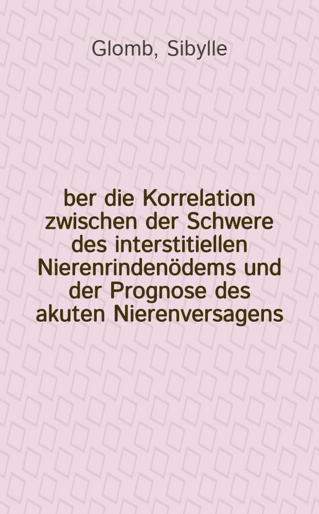 Über die Korrelation zwischen der Schwere des interstitiellen Nierenrindenödems und der Prognose des akuten Nierenversagens : Inaug.-Diss