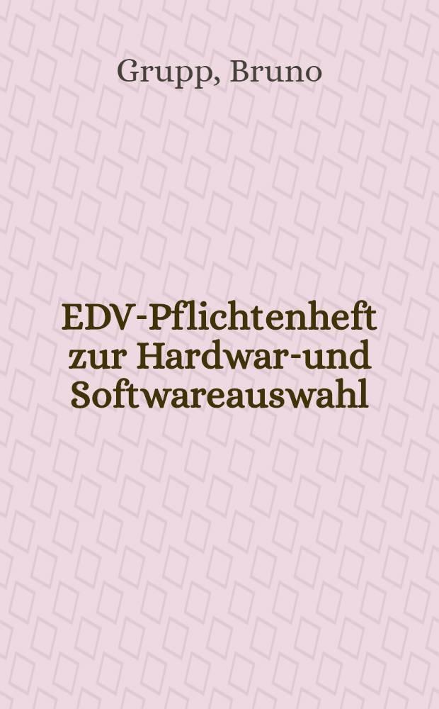 EDV-Pflichtenheft zur Hardware- und Softwareauswahl : Praktische Anleitung : Auch für Mittel- u. Kleinbetriebe