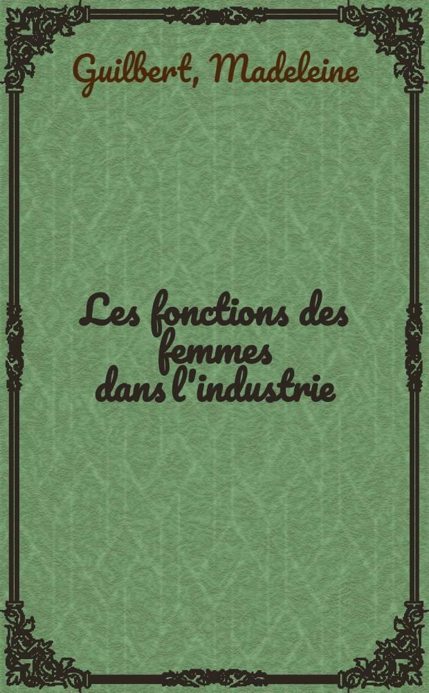 Les fonctions des femmes dans l'industrie : Thèse principale ..