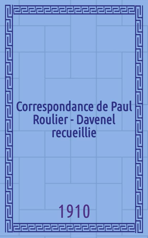 Correspondance de Paul Roulier - Davenel recueillie