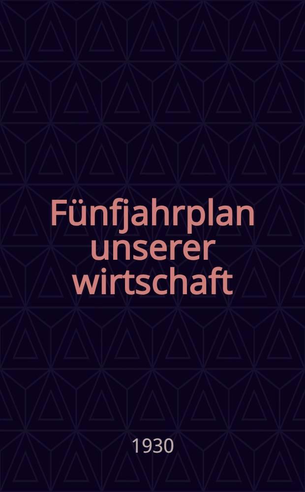 ... Fünfjahrplan unserer wirtschaft