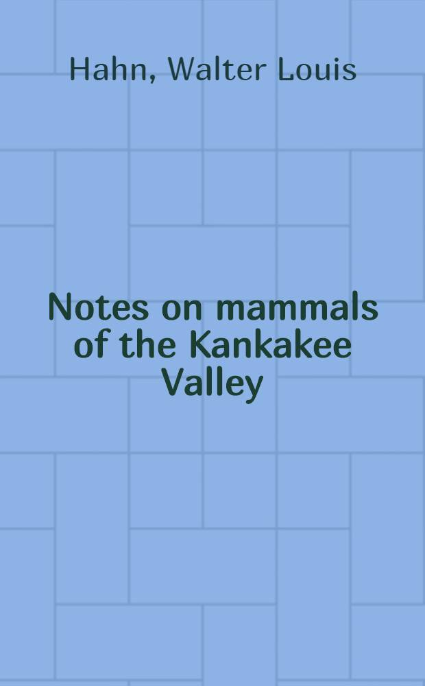 [Notes on mammals of the Kankakee Valley