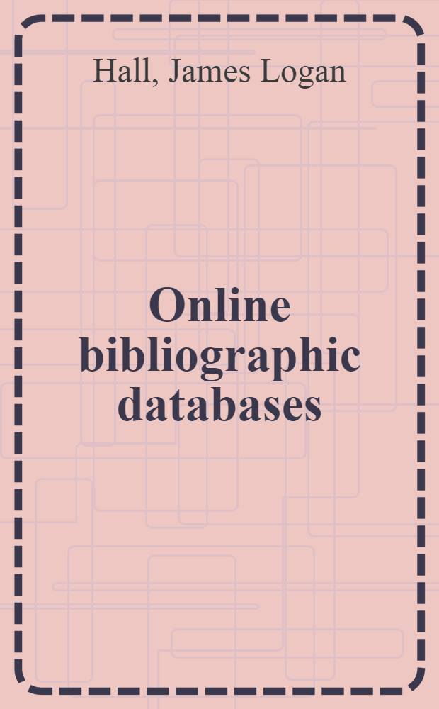 Online bibliographic databases : A directory a. sourcebook