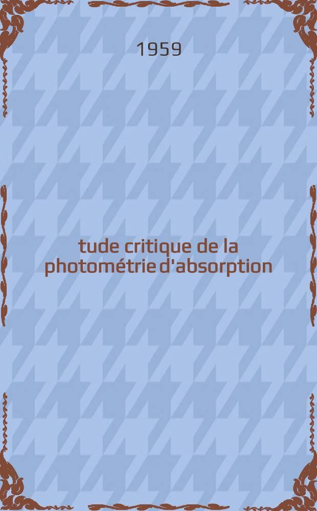Étude critique de la photométrie d'absorption : Thèse pour le doctorat de l'Univ. ..