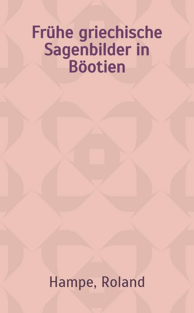 Frühe griechische Sagenbilder in Böotien