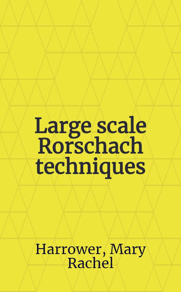Large scale Rorschach techniques : A manual for the group Rorschach and multiple choice test