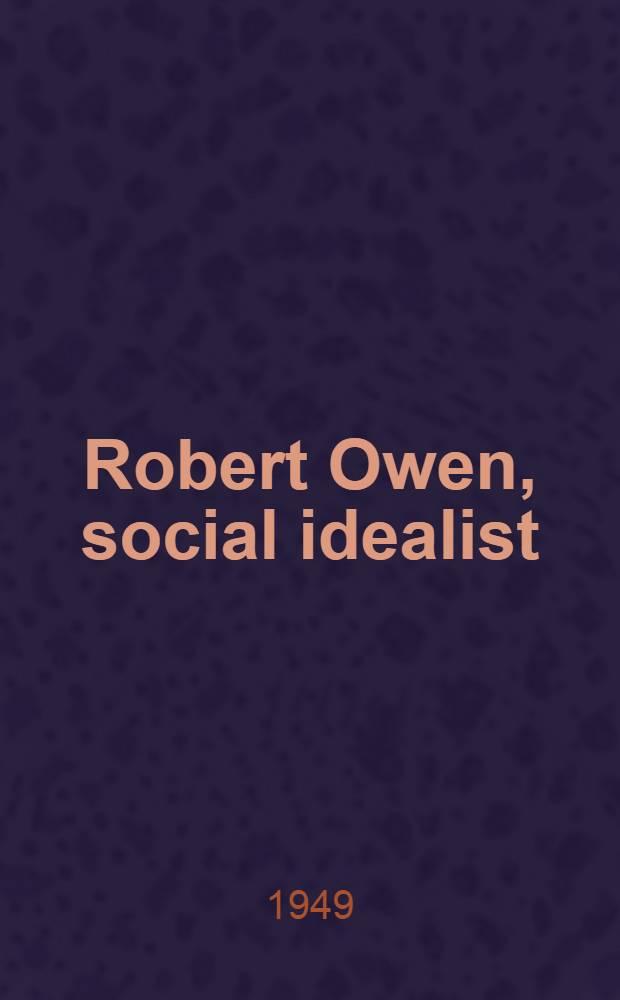 Robert Owen, social idealist