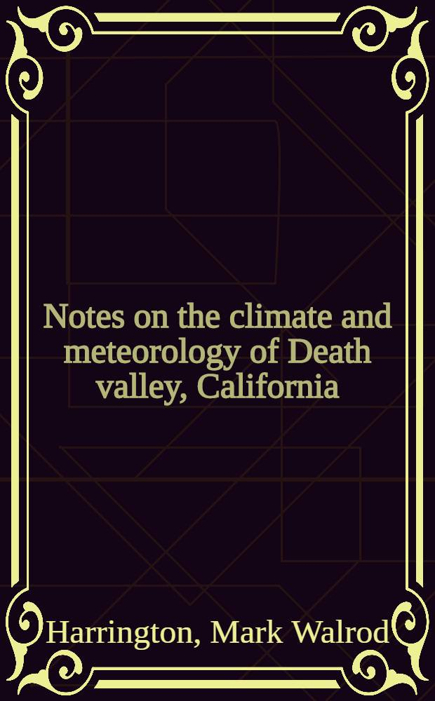 Notes on the climate and meteorology of Death valley, California