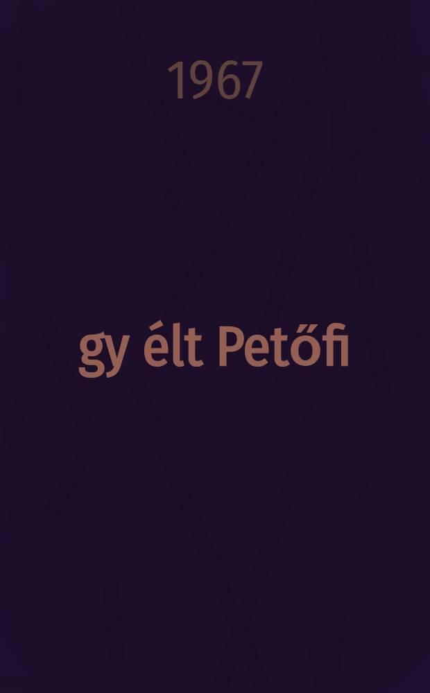 Így élt Petőfi