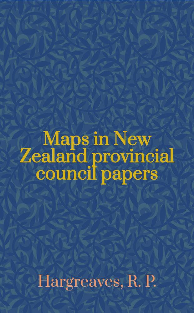Maps in New Zealand provincial council papers