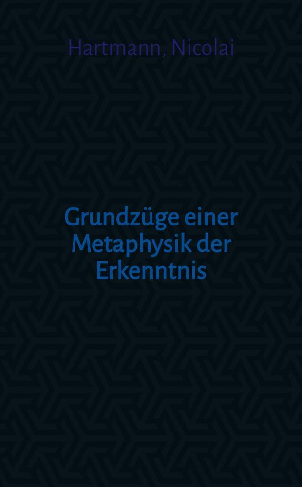 Grundzüge einer Metaphysik der Erkenntnis