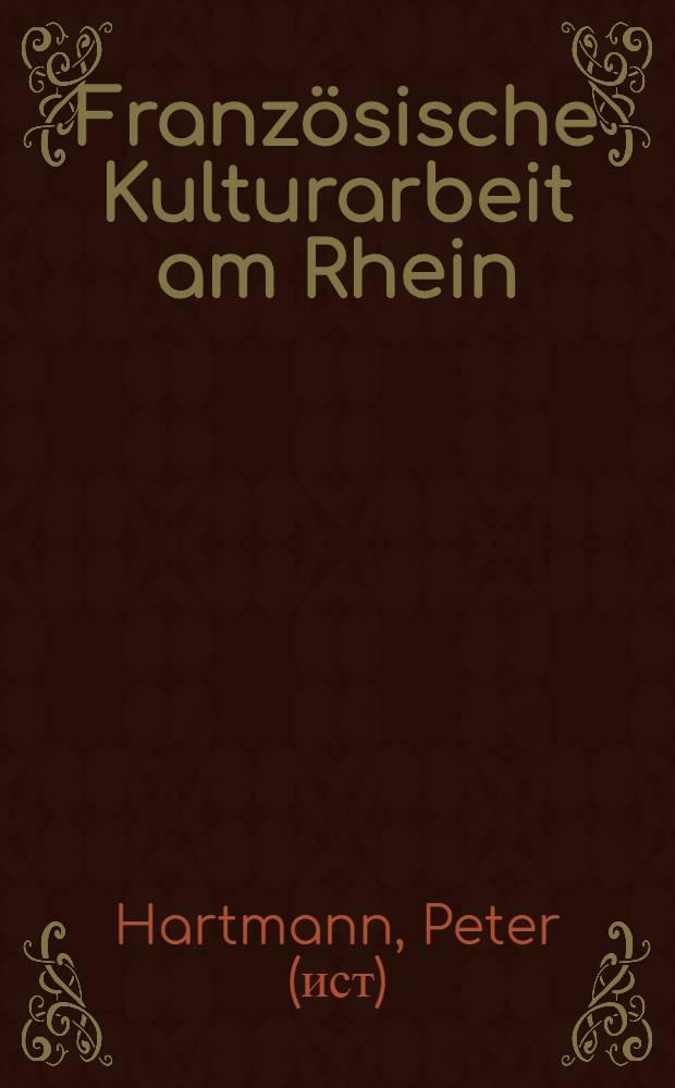 Französische Kulturarbeit am Rhein