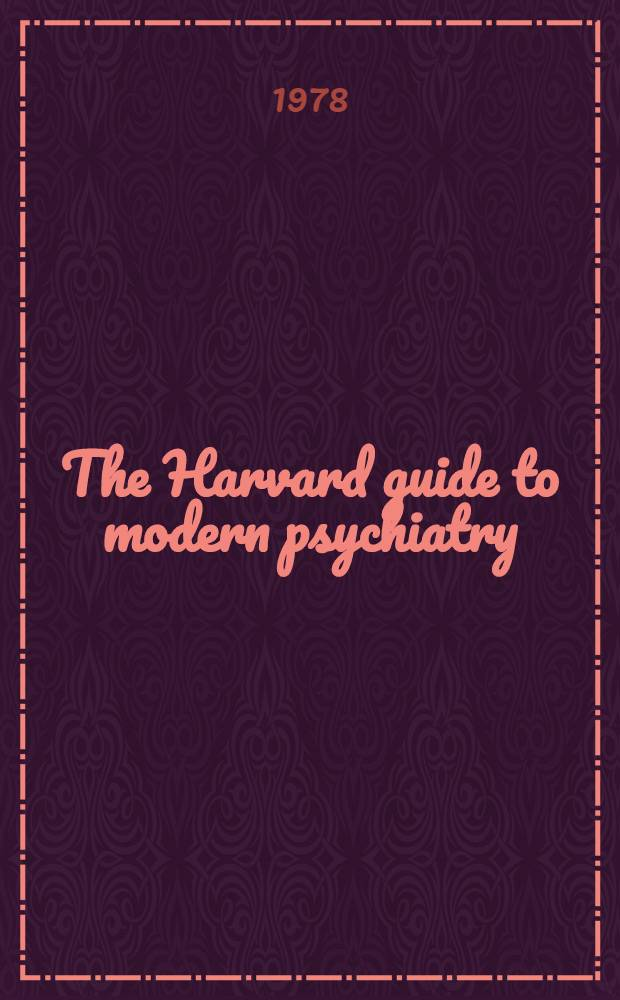 The Harvard guide to modern psychiatry