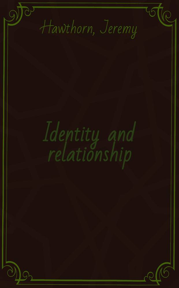 Identity and relationship : A contribution to Marxist theory of literary criticism