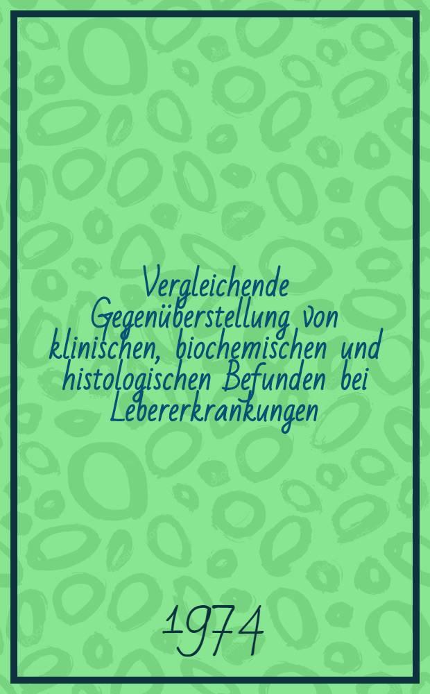 Vergleichende Gegenüberstellung von klinischen, biochemischen und histologischen Befunden bei Lebererkrankungen : Inaug.-Diss. ... der Med. Fak. der ... Univ. Mainz ..