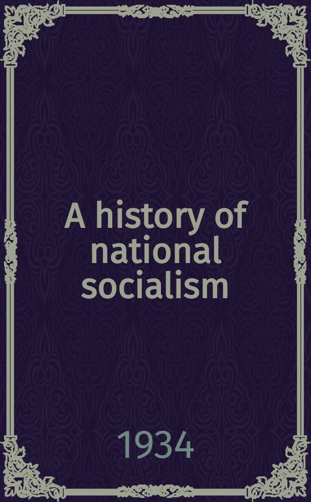 A history of national socialism : Transl. from the Germ