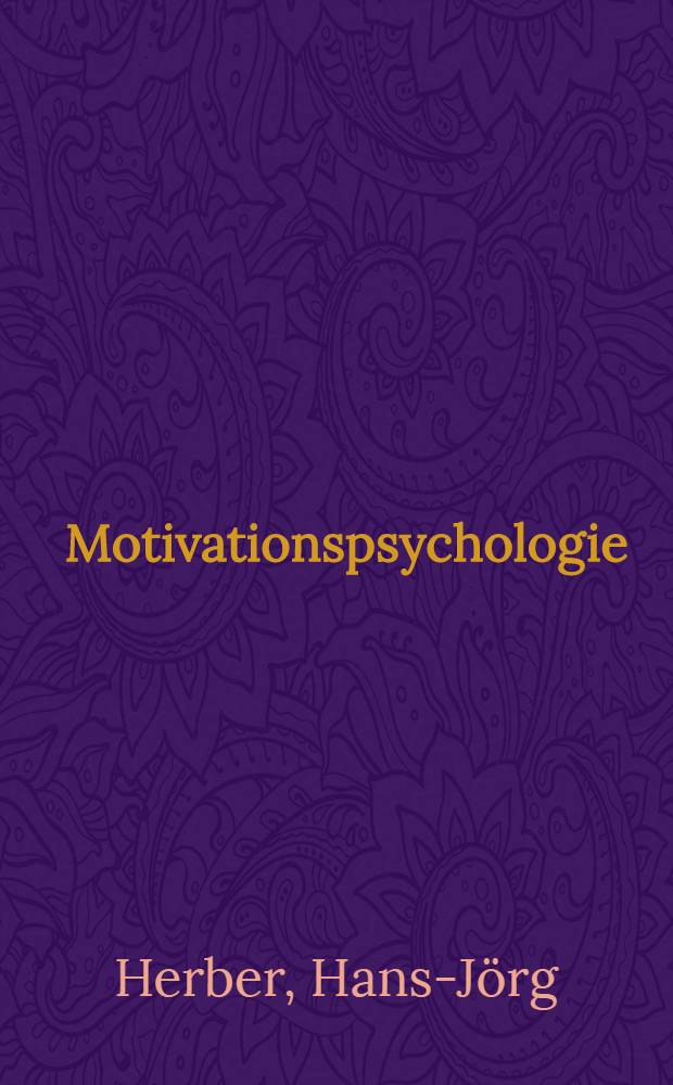 Motivationspsychologie : Eine Einführung