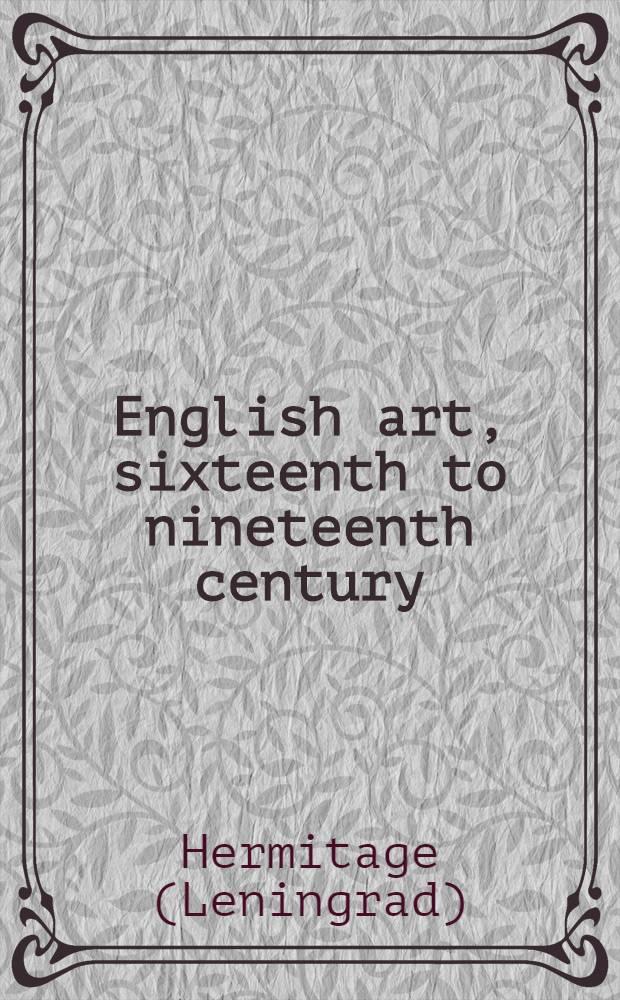 English art, sixteenth to nineteenth century : Paint., sculpture, prints a. draw., minor arts : An album