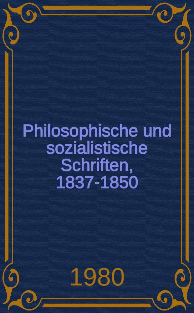 Philosophische und sozialistische Schriften, 1837-1850 : Eine Auswahl