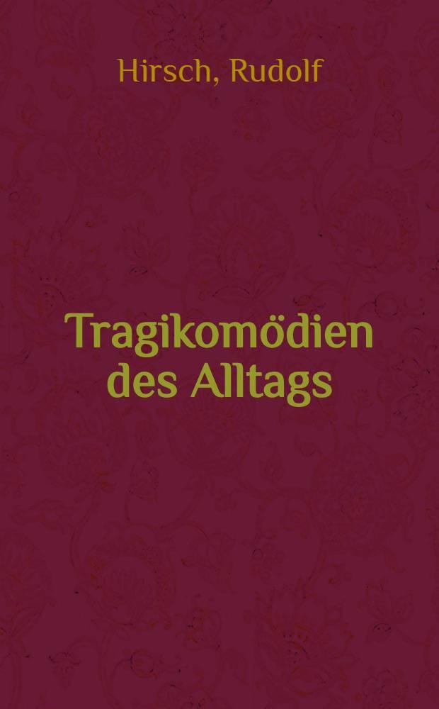 Tragikomödien des Alltags : Gerichtsberichte