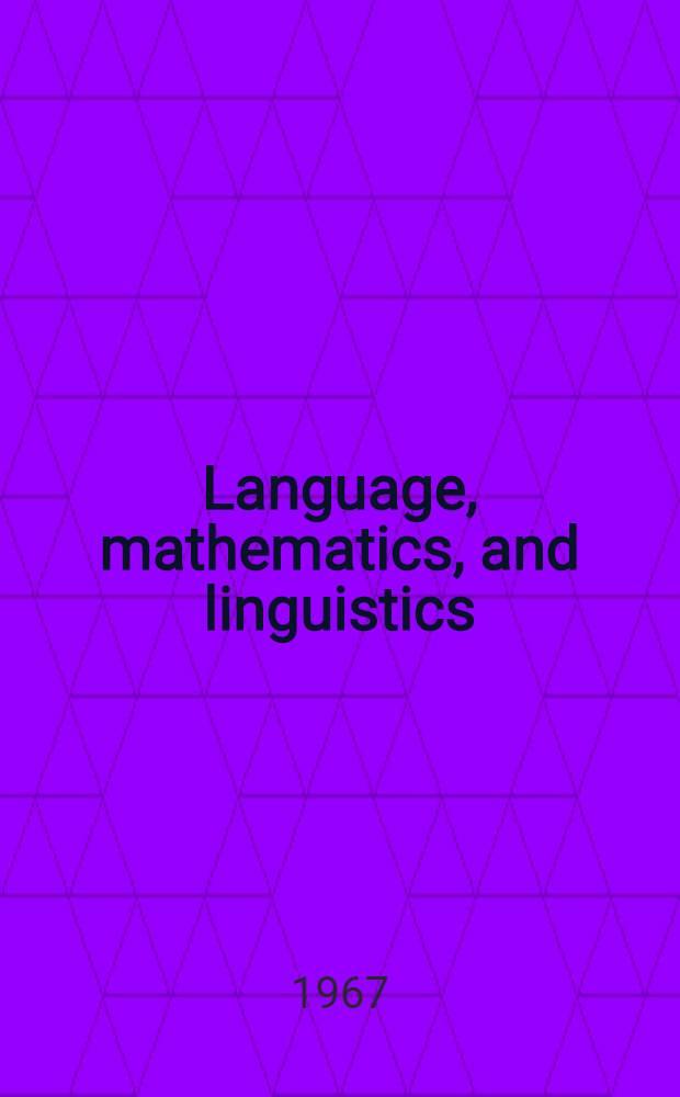 Language, mathematics, and linguistics