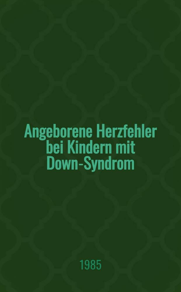 Angeborene Herzfehler bei Kindern mit Down-Syndrom : Natürlicher Verlauf u. therapeutische Überlegungen : Inaug.-Diss