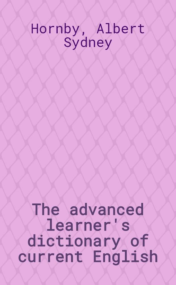 The advanced learner's dictionary of current English