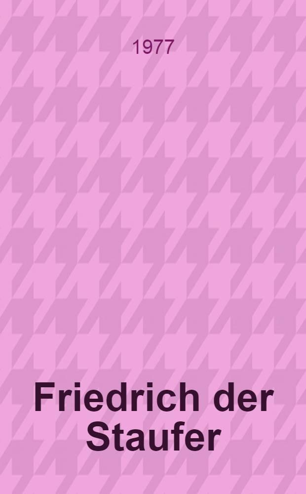Friedrich der Staufer : Eine Biographie