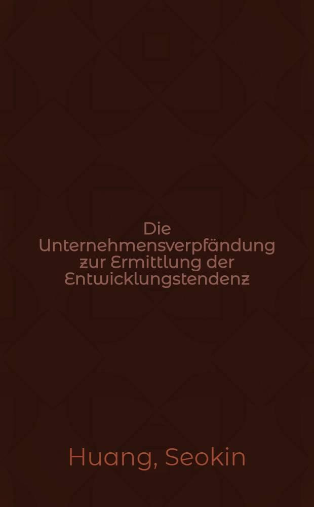 Die Unternehmensverpfändung zur Ermittlung der Entwicklungstendenz : Inaug.-Diss. ... einer ... Rechtswissenschaftlichen Fakultät der Univ. zur Köln