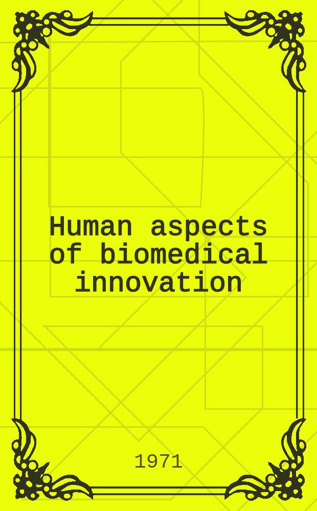 Human aspects of biomedical innovation