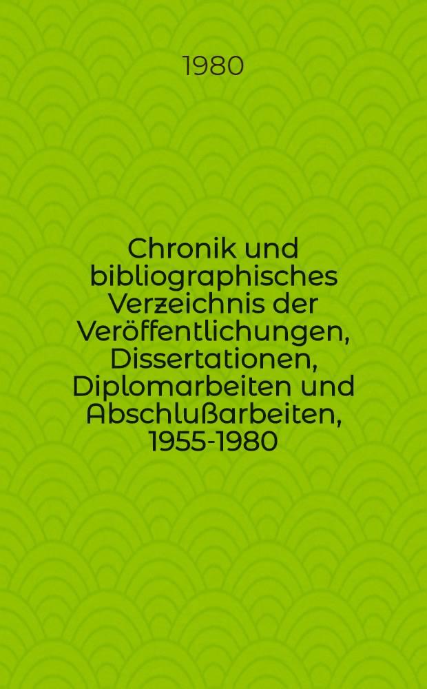 Chronik und bibliographisches Verzeichnis der Veröffentlichungen, Dissertationen, Diplomarbeiten und Abschlußarbeiten, 1955-1980