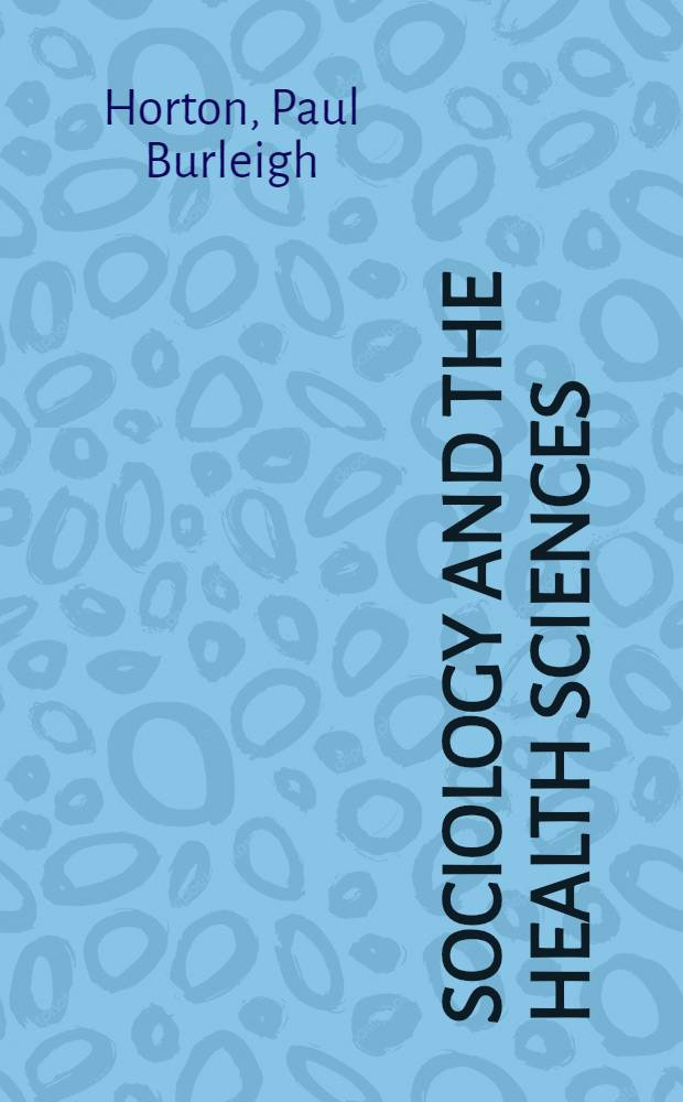 Sociology and the health sciences