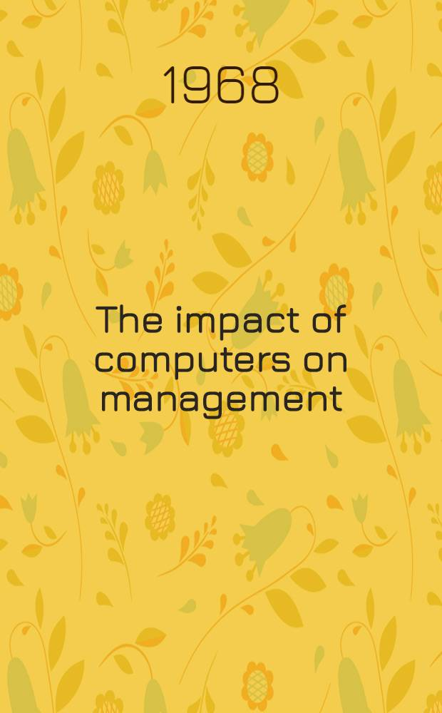 The impact of computers on management : Papers