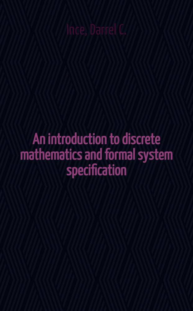 An introduction to discrete mathematics and formal system specification