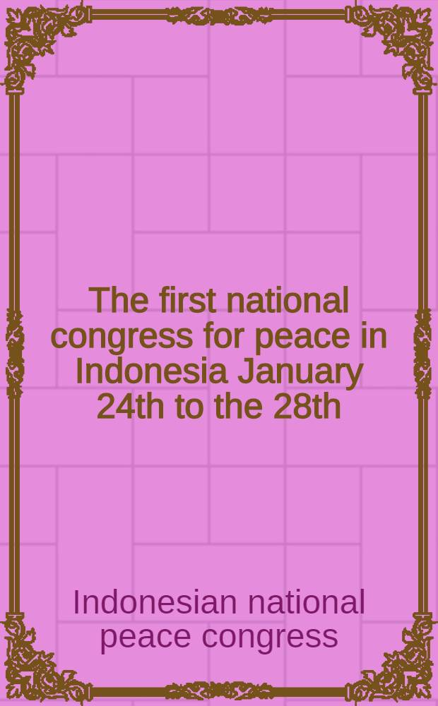 The first national congress for peace in Indonesia January 24th to the 28th