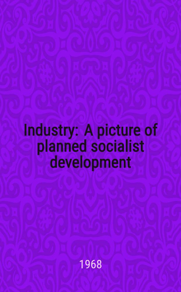 Industry : A picture of planned socialist development