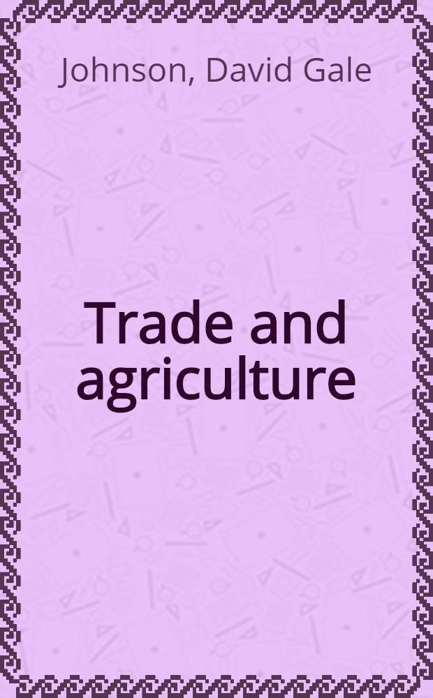 Trade and agriculture : A study of inconsistent policies