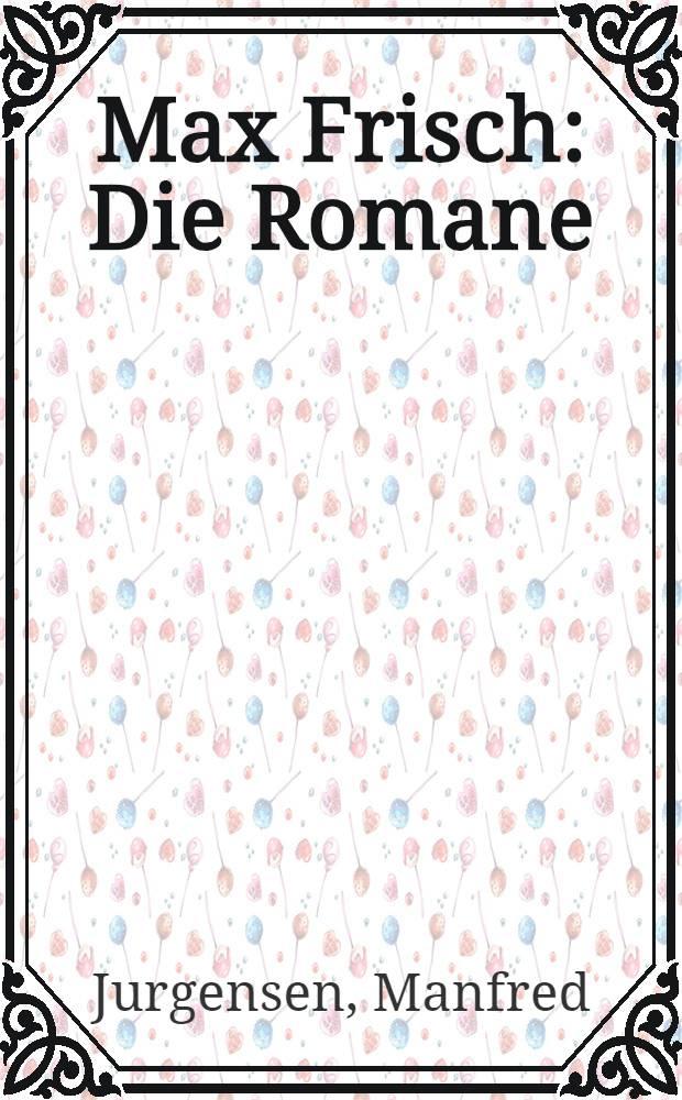 Max Frisch : Die Romane : Interpretationen