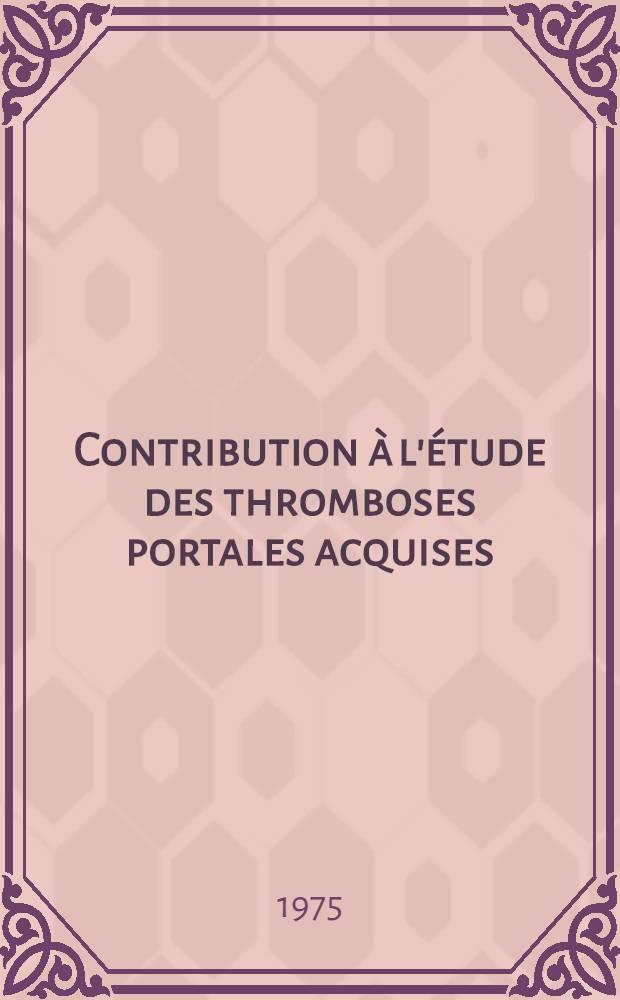 Contribution à l'étude des thromboses portales acquises : À propos de 54 observ. : Thèse