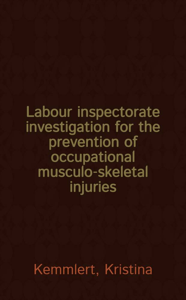 Labour inspectorate investigation for the prevention of occupational musculo-skeletal injuries : Diss