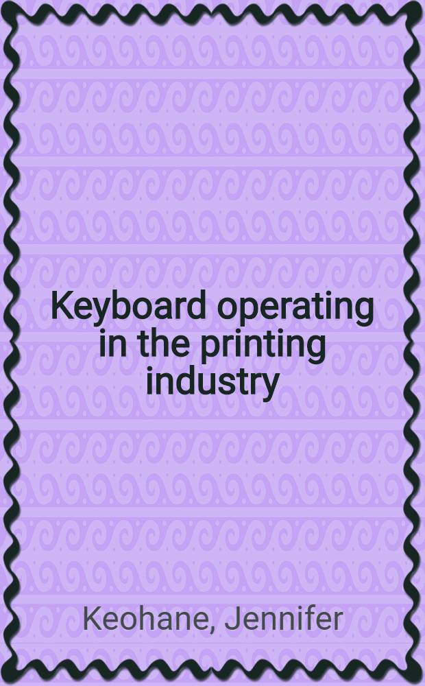 Keyboard operating in the printing industry : An appraisal of selection and training methods and other factors affecting the work