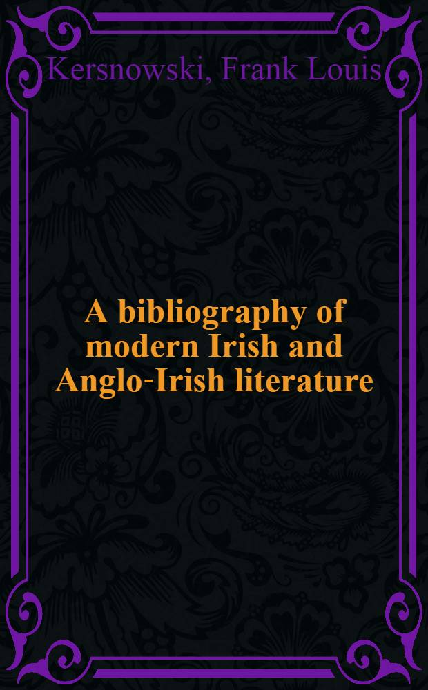 A bibliography of modern Irish and Anglo-Irish literature