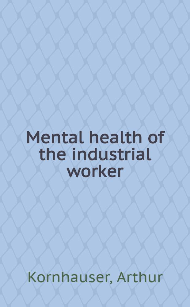 Mental health of the industrial worker : A Detroit study