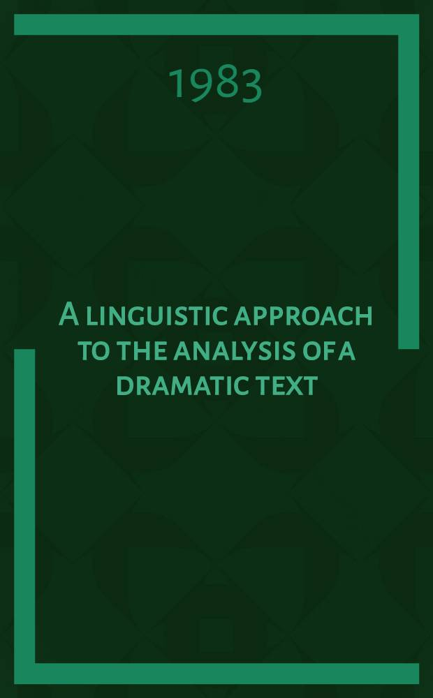 A linguistic approach to the analysis of a dramatic text : A study in discourse analysis a. cohesion with spec. ref. to The birthday party by Harold Pinter : Diss.