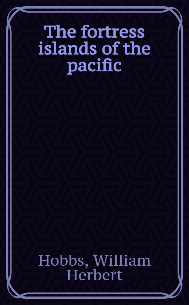 The fortress islands of the pacific