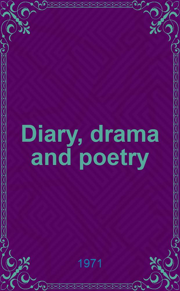 Diary, drama and poetry : Presentations and recoveries