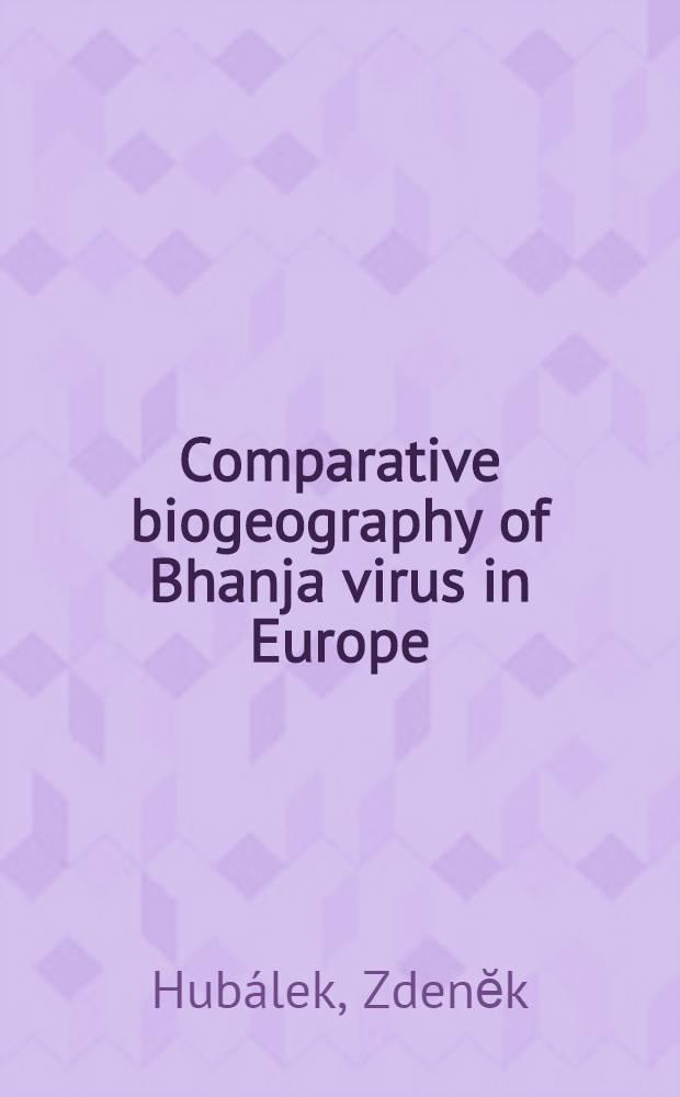 Comparative biogeography of Bhanja virus in Europe