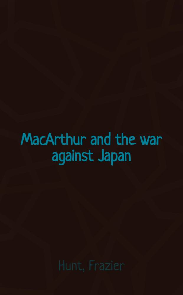 MacArthur and the war against Japan