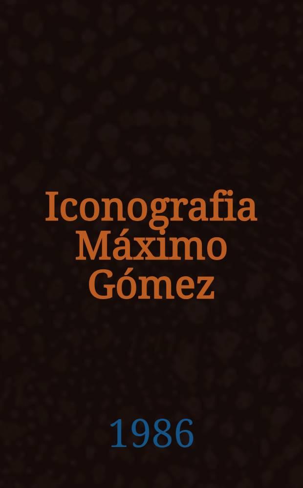 Iconografia Máximo Gómez : Album